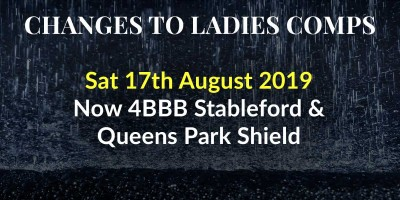 Changes to Ladies Comp 17th Aug 2019