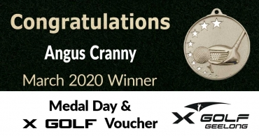 Congratulations Angus Cranny – March 2020 X Golf & Medal Day Winner