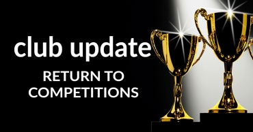 Club Update – Return to Competitions