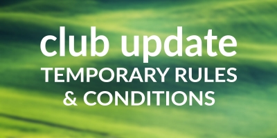 Club Update – Temporary Rules & Conditions