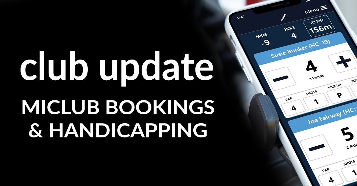 Club Update – MiClub Bookings & Handicapping