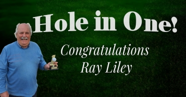 Congratulations Ray Liley – Hole in 1!