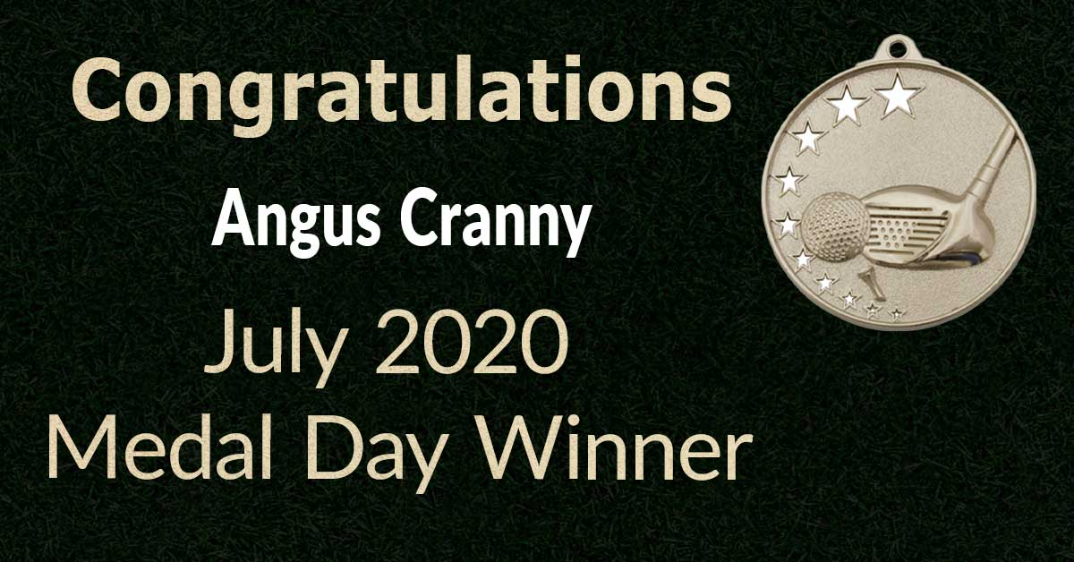 Congratulations Angus Cranny – July 2020 Medal Winner