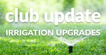 Club Update – Irrigation Upgrades Delayed