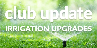 Club Update – Irrigation Upgrades Delayed