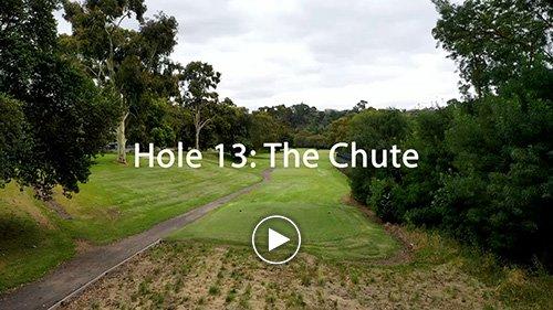 Hole 13 The Chute