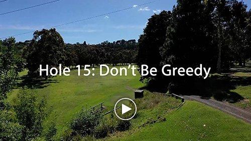 Hole 15 Don't Be Greedy