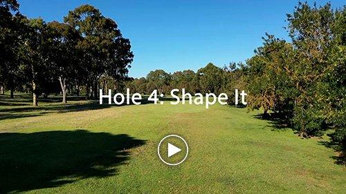 Hole 4 Shape It