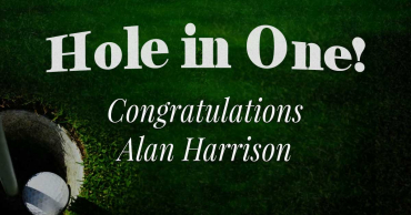Congratulations Alan Harrison – Hole in 1!