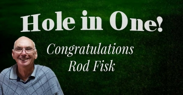 Congratulations Rod Fisk – Hole in One!